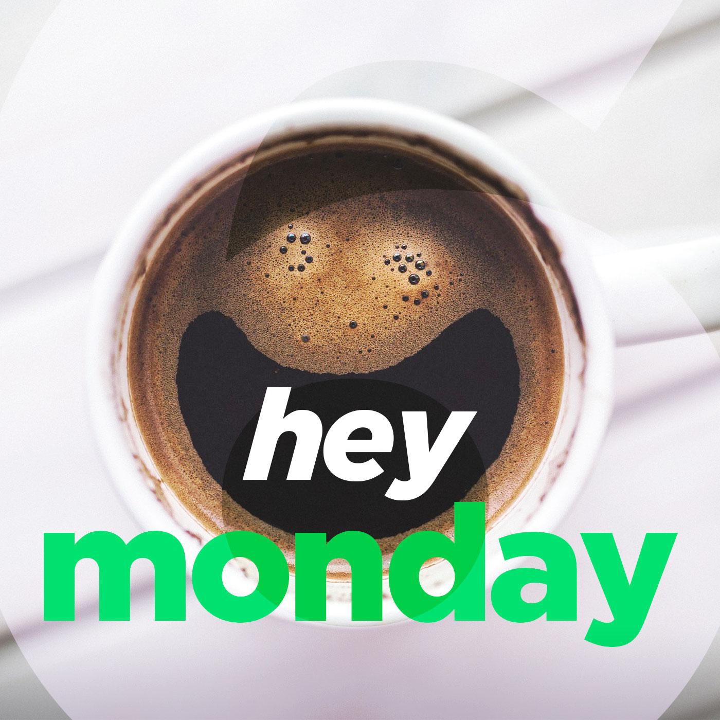 Hey Monday - 6 - 03/11/18