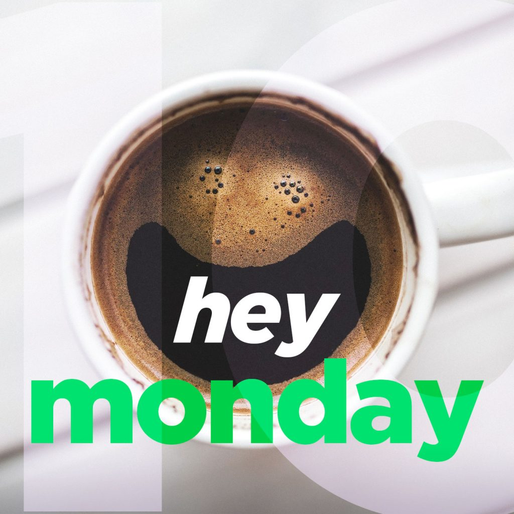 hey monday - 10